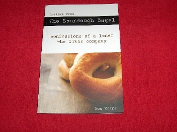 Letters from The Sourdough Bagel: Confessions of a Loner Who Likes Company: Evans, Ron