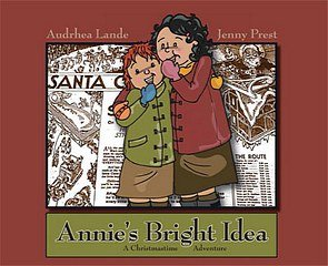 Annie's Bright Idea : A Christmas Adventure: Lande, Audrhea