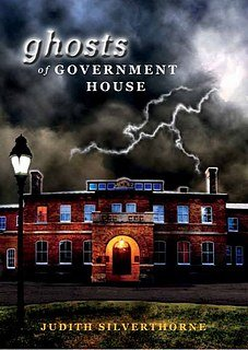 Ghosts of Government House: Silverthorne, Judith