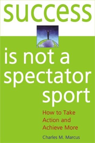 9781894439145: Success Is Not a Spectator Sport: How to Take Action and Achieve More