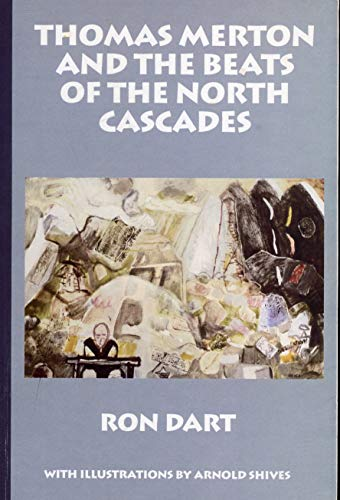 9781894440042: Thomas Merton and the Beats of the North Cascades