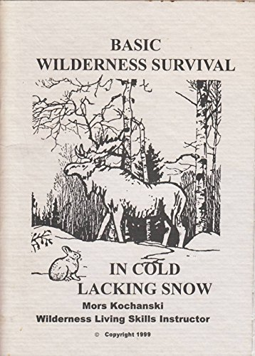 9781894453004: Basic Wilderness Survival in Cold Lacking Snow