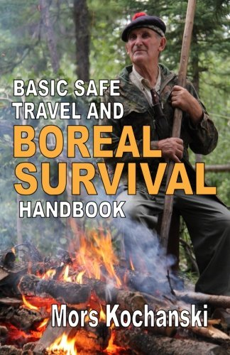 9781894453684: Basic Safe Travel and Boreal Survival Handbook: Gems from Wilderness Arts and Recreation Magazine