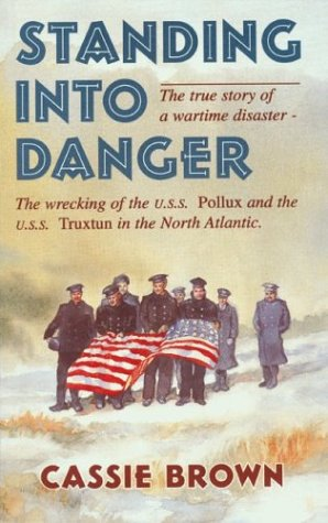 Standing into danger: A dramatic story of shipwreck and rescue: Brown, Cassie