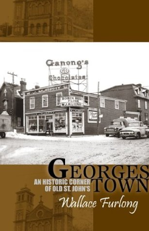 Georgestown: An Historic Corner of Old St.: Furlong, Wallace