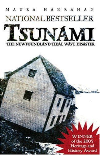 Tsunami: The Newfoundland Tidal Wave Disaster (1894463633) by Maura Hanrahan