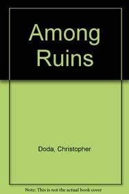 Among Ruins: Doda, Christopher