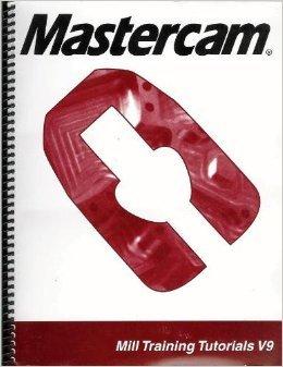 9781894487153: MASTERCAM. Mill Training Tutorials V9