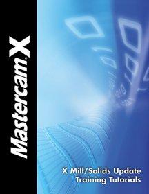 9781894487436: Mastecam X: X Mill/Solids Update Training Tutourials