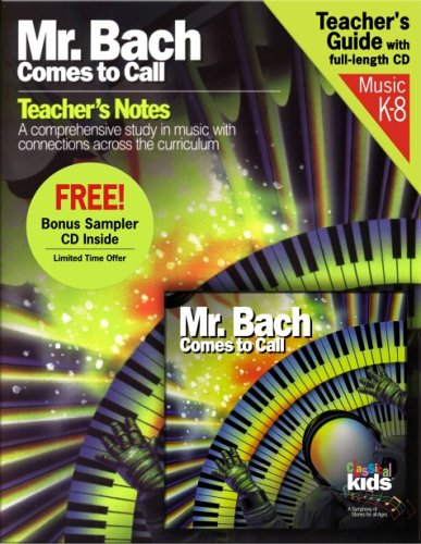 9781894502764: Mr. Bach Comes to Call [With Teacher's Guide] (Classical Kids)