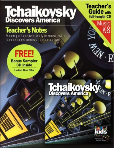 9781894502788: Tchaikovsky Discovers American Teacher's Notes/CD Bundle (Classical Kids)