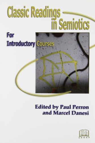 Classic Readings in Semiotics : For Introductory: Paul Perron, Marcel