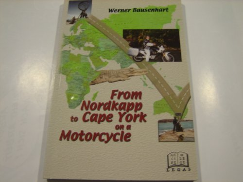 From Nordkapp To Cape York on A Morotcy: Bausenhart, Werner