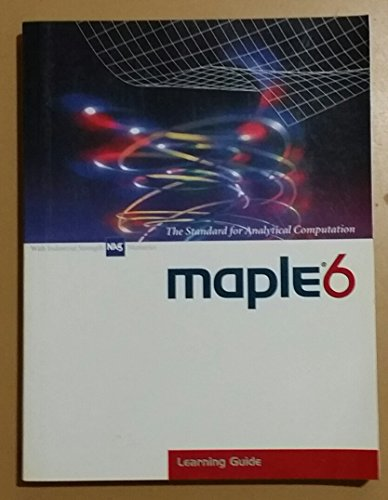 Maple6 - The Standard for Analytical Computation - Learning Guide: KM Heal; ML Hansen; KM Rickard