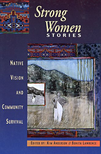 9781894549219: Strong Women Stories: Native Vision & Community Survival