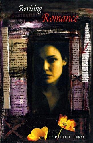 Revising Romance a Novel: Dugan, Melanie