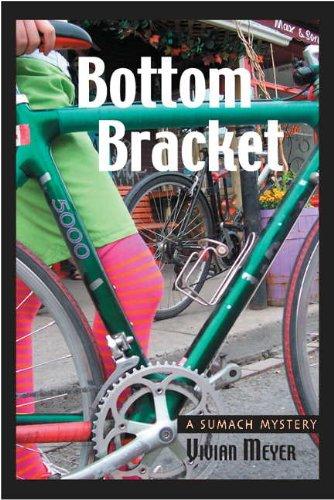 Bottom Bracket: A Sumach Mystery: Meyer, Vivian