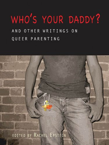 9781894549783: Who's Your Daddy?: And Other Writings on Queer Parenting