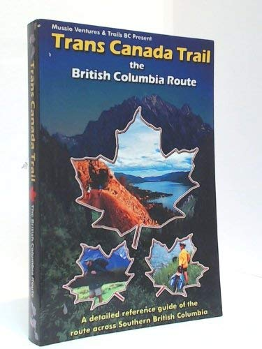 Trans Canada Trail: The British Columbia Route