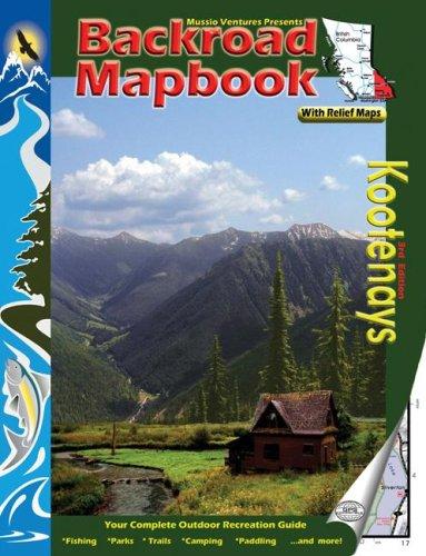 9781894556491: Backroad Mapbook: Kootenays (Backroad Mapbooks)