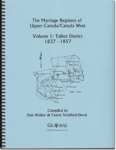 9781894571005: The Marriage Registers of Upper Canada, Volume One: Talbot District 1837-1857 (Marriage Registers of Upper Canada/Canada West)