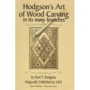 Hodgson's Art of Wood Carving in Its: Fred T. Hodgson