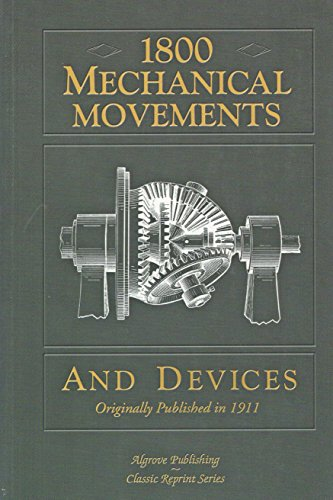 1800 Mechanical Movements and Devices (Classic Reprint Series): Hiscox, Gardner D.