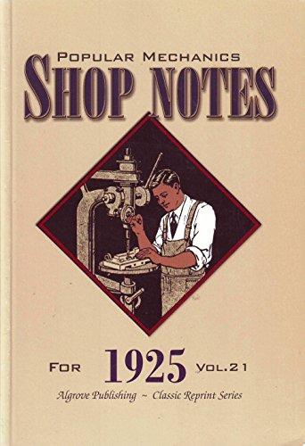 Popular Mechanics Shop Notes for 1925 Volume: Leonard G Lee