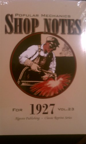 Popular Mechanics Shop Notes For 1927 (Vol.: Popular Mechanics Magazine
