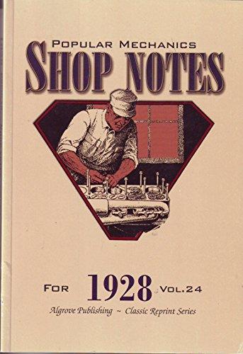 Popular Mechanics Shop Notes for 1928 Vol.: Popular Mechanics