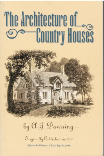 9781894572439: The Architecture of Country Houses (Reprint of 1854 Edition)