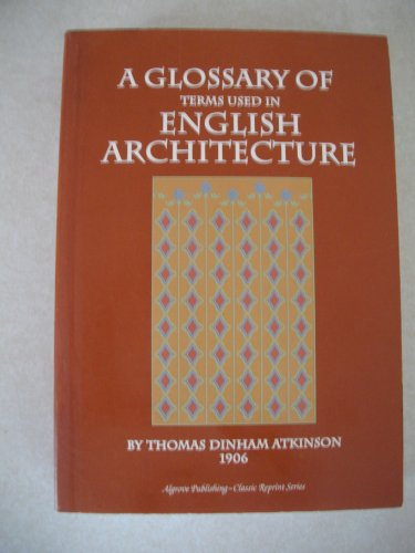 9781894572965: A Glossary of Terms Used in English Architecture