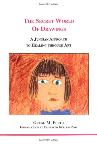 9781894574006: The Secret World of Drawings: A Jungian Approach to Healing Through Art (Studies in Jungian Psychology By Jungian Analysts)