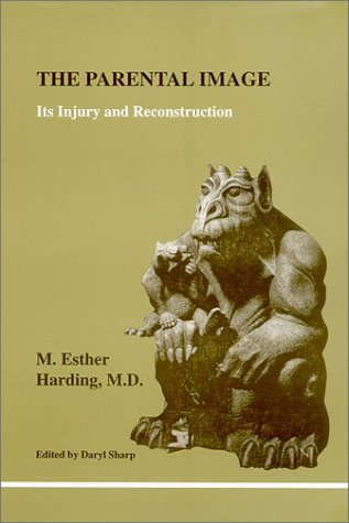 9781894574075: The Parental Image: Its Injury and Reconstruction (Studies in Jungian Psychology By Jungian)
