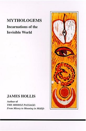 Mythologems: Incarnations of the Invisible World (Studies in Jungian Psychology by Jungian Analysts...