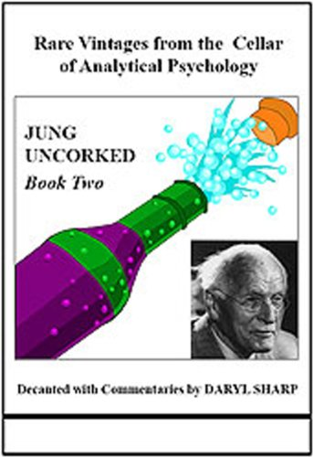 Jung Uncorked: Rare Vintages from the Cellar of Analytical Psychology, Book Two (Studies in Jungian...