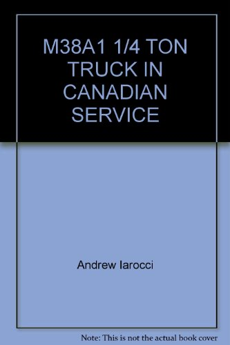 9781894581486: M38A1 1/4 TON TRUCK IN CANADIAN SERVICE