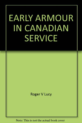 9781894581547: Early Armour in Canadian Service