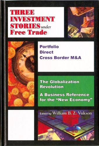Three Investment Stories Under Free Trade: Globalisation: Vukson, William B.Z.