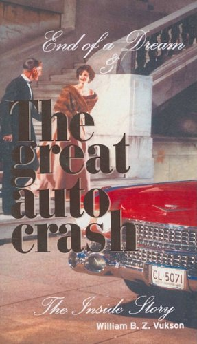 The Great Auto Crash: The Inside Story: Vukson, William