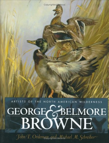 Artists of the North American Wilderness: George & Belmore Browne: Ordeman, John T.