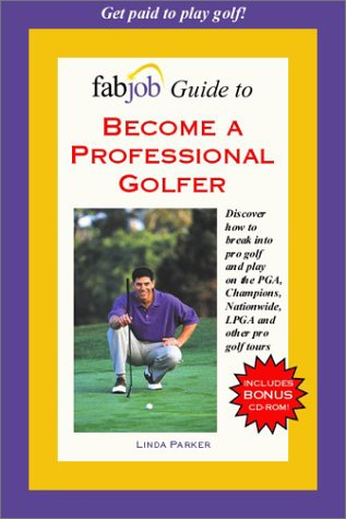 9781894638470: FabJob Guide to Become a Professional Golfer (With CD-ROM) (FabJob Guides)