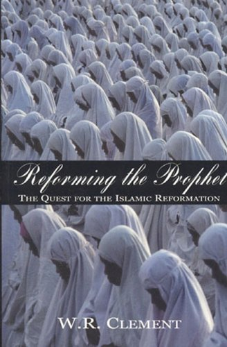 9781894663298: Reforming the Prophet: The Quest for the Islamic Reformation