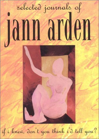 If I Knew, Don't You Think I'd Tell You?: Arden, Jann