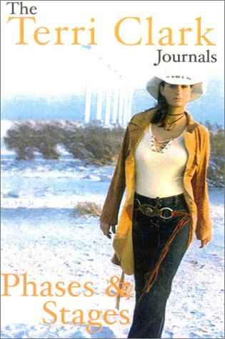 Phases & Stages: The Terri Clark Journals: Clark, Terri
