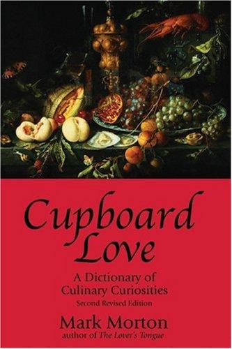 9781894663663: Cupboard Love: A Dictionary Of Culinary Curiosities