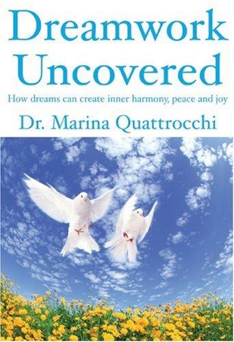 Dreamwork Uncovered: Quattrocchi, Marina