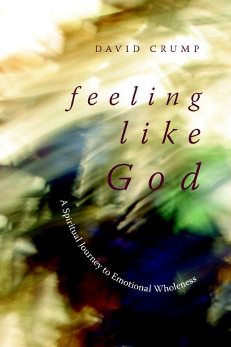 9781894667494: Feeling Like God: A Spiritual Journey to Emotional Wholeness