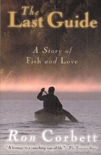 9781894673051: The Last Guide: A Story of Fish and Love