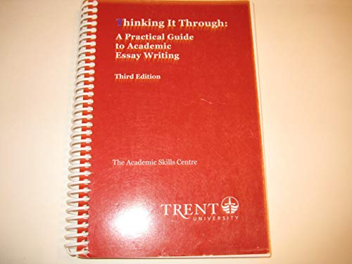 9781894674331: Thinking It Through: A Practical Guide to Academic Essay Writing